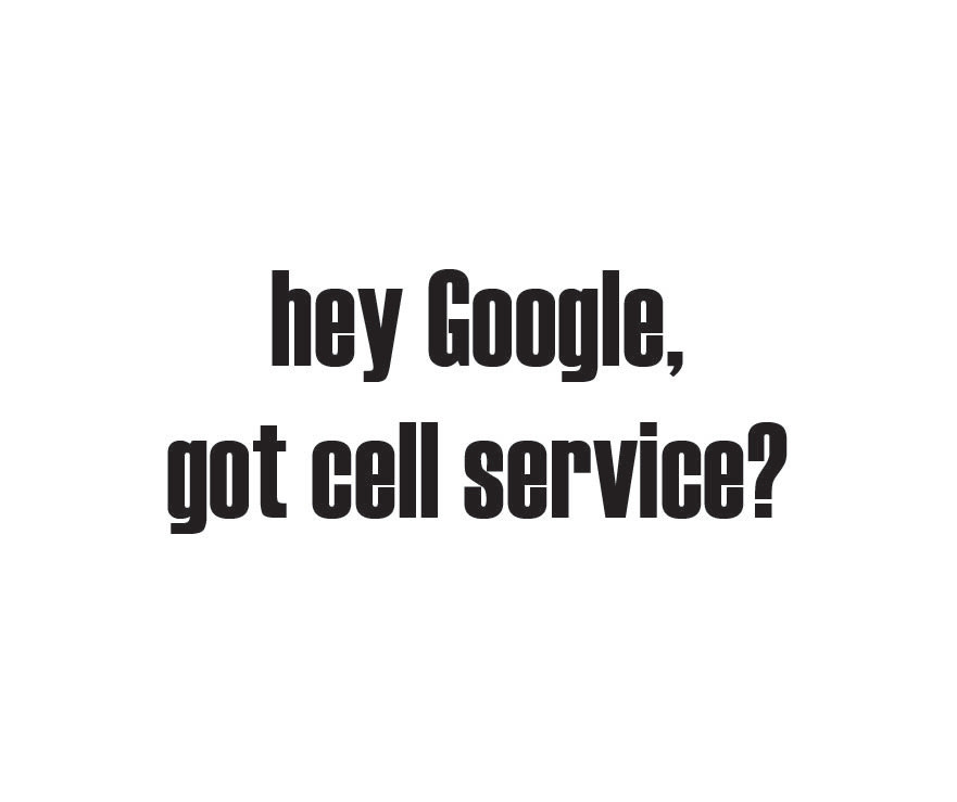 hey google, got cell service?