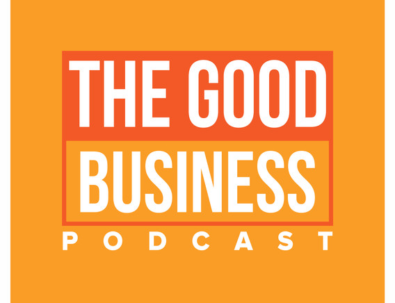 The Good Business Podcast