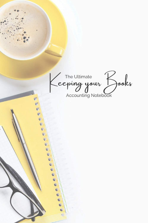 The Ultimate Keeping your Books Accounting Notebook