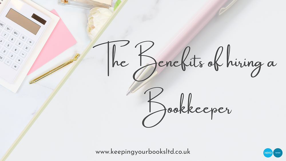 The Benefits of hiring a Bookkeeper