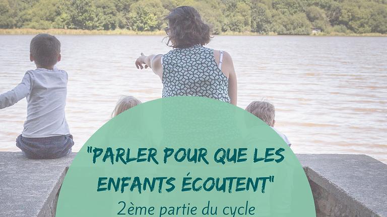 """Cycle """"Parler pour que les enfants écoutent"""" 2ème partie"""