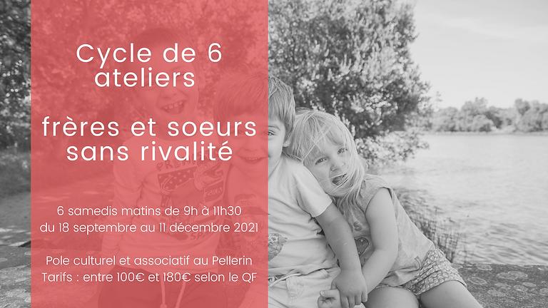 """Cycle d'ateliers """"Frères et soeurs sans rivalité"""""""