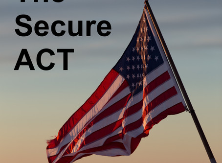 The 2019 Secure Act, and How It Effects You.