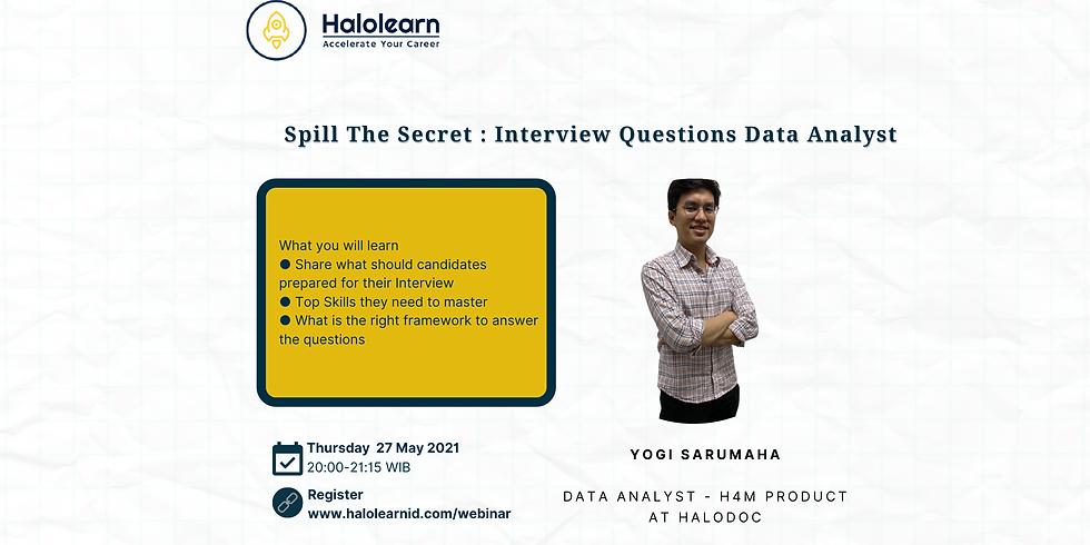 Spill the Secret Data Analyst Interview Questions