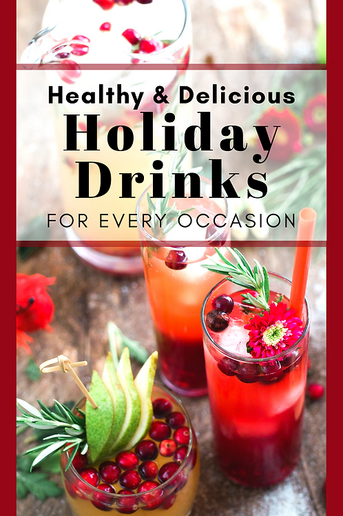 Healthy and Delicious Holiday Drinks for Every Occasion