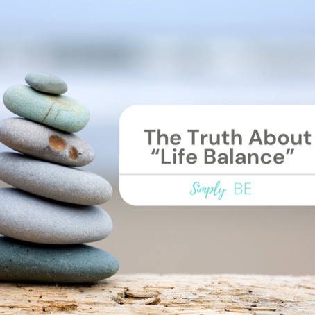 "The Truth About ""Life Balance"""