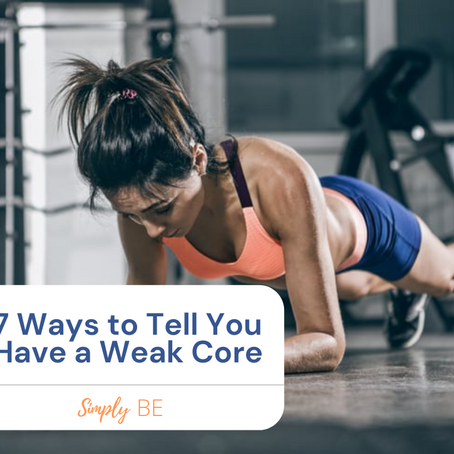 7 Ways to Tell You Have a Weak Core