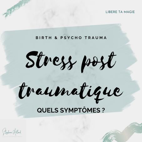 Stress Post Traumatique, quels symptômes?