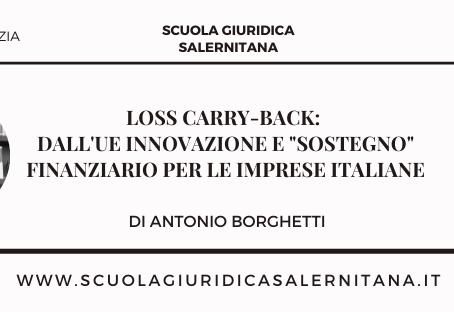 """Loss Carry-Back: dall'UE innovazione e """"sostegno"""" finanziario per le imprese italiane"""