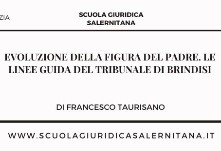 Evoluzione della figura del padre. Le Linee Guida del Tribunale di Brindisi