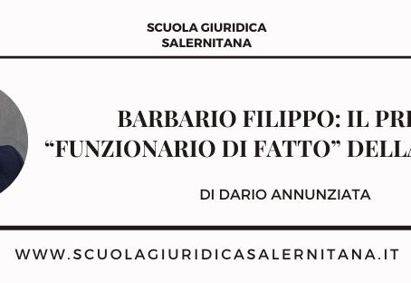 """Barbario Filippo: il primo """"funzionario di fatto"""" della storia?"""