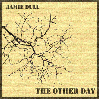 Jamie Dull - The Other Day (2007)