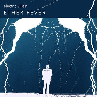 Electric Villain - Ether Fever (2016)