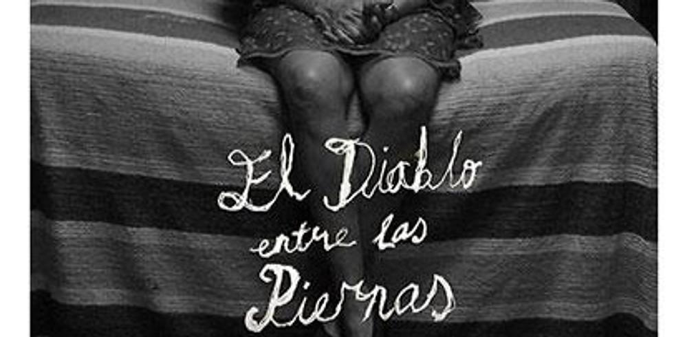 """""""EL DIABLO ENTRE LAS PIERNAS"""""""