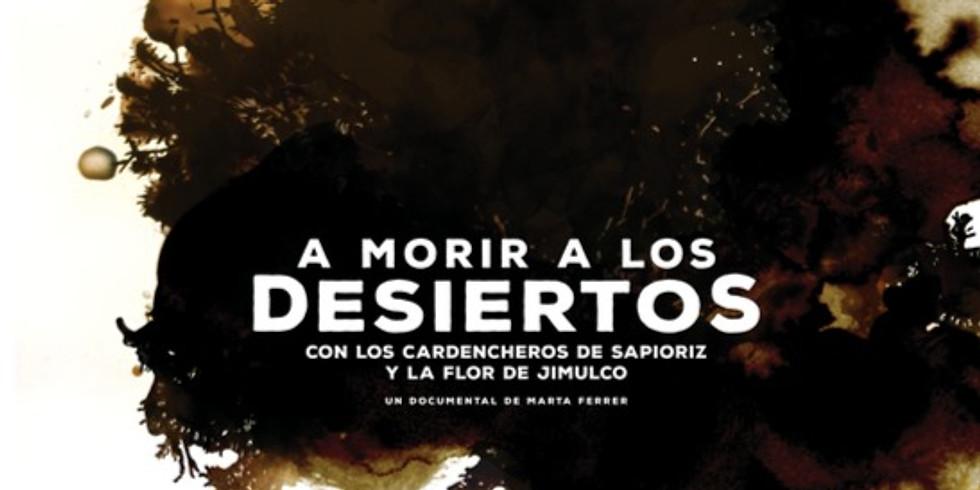 """""""A MORIR A LOS DESIERTOS"""""""