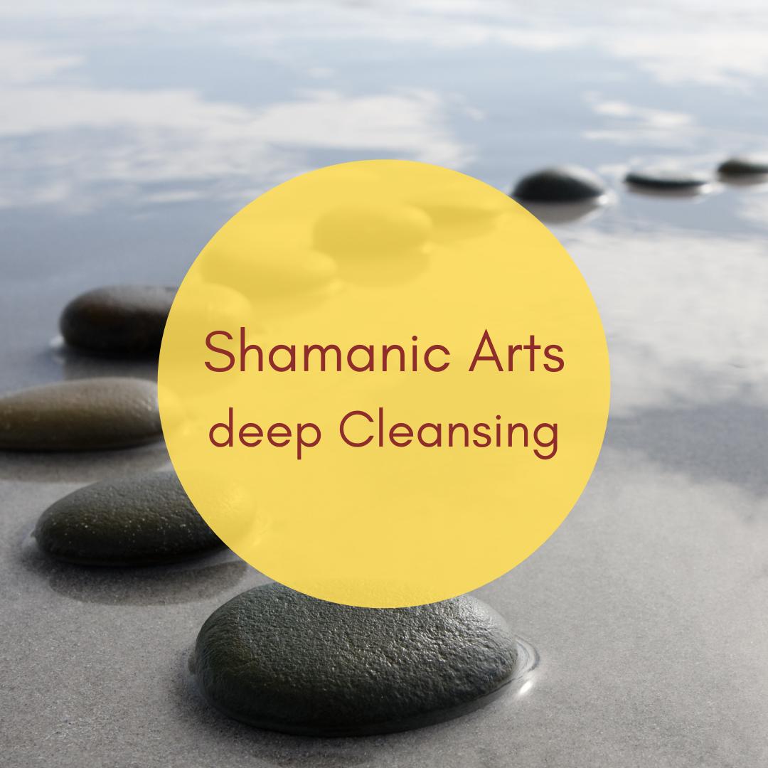 Shamanic Arts - deep Cleansing