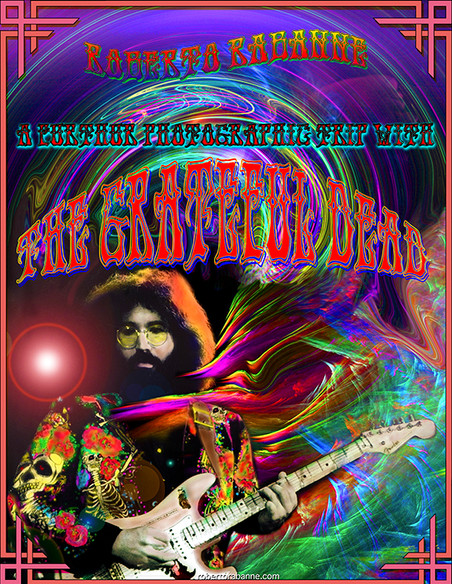 POP INTERNATIONAL PRESENTS RARELY SEEN IMAGES OF THE GRATEFUL DEAD BY ROBERTO RABANNE
