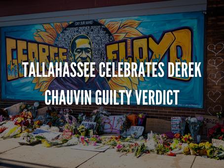 Tallahassee celebrates Derek Chauvin guilty verdict
