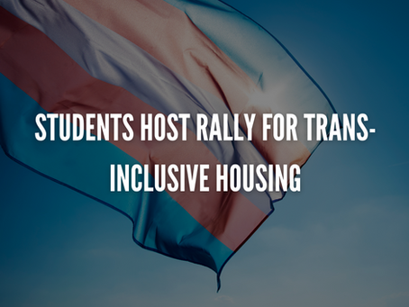 Students host rally for trans-inclusive housing