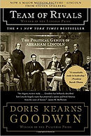 """A Team of Rivals: The Political Genius of Abraham Lincoln (2005) Doris Kearns Goodwin  It is a dense read, but it's worth it. It reveals how Lincoln successfully navigated politics by understanding the political environment and harnessing strong, opposing personalities to serve on his team. The 2012 academy award winning movie, """"Lincoln,"""" was based upon this work."""