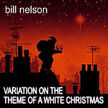 Bill Nelson - Variation On The Theme Of A White Christmas