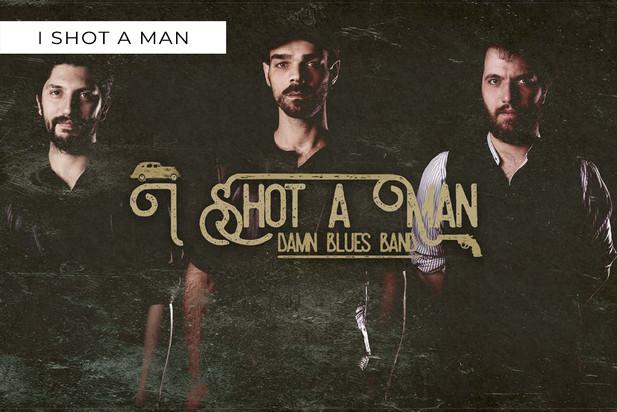 I Shot A Man