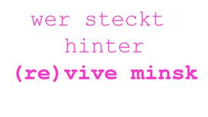 wer steckt hinter (re)vive minsk
