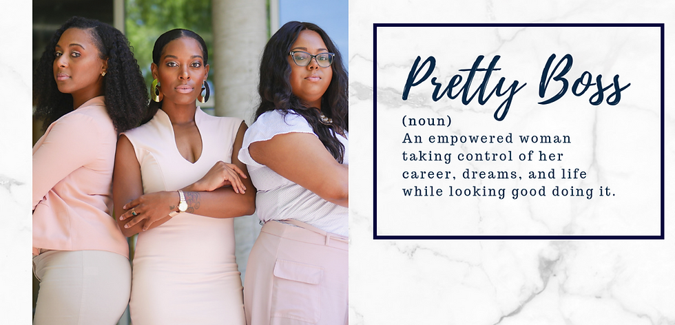 Pretty Boss is an empowered women taking control of her career, dreams, and lie
