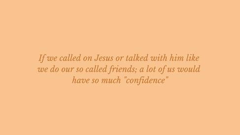 Talk to Jesus like you talk to friends.j