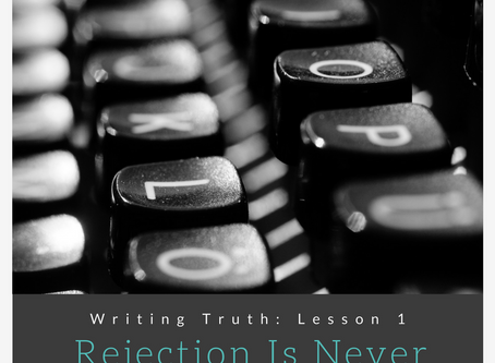Writing Truths: Rejection is Never Fun