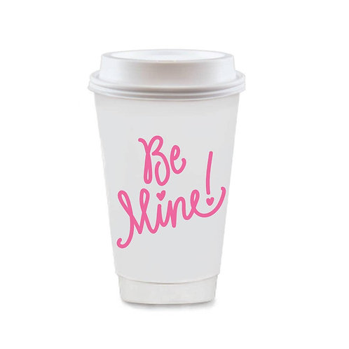 """To-Go Coffee Cups """"Be Mine"""""""