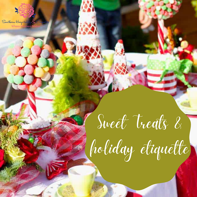Sweet Treats & Holiday Etiquette