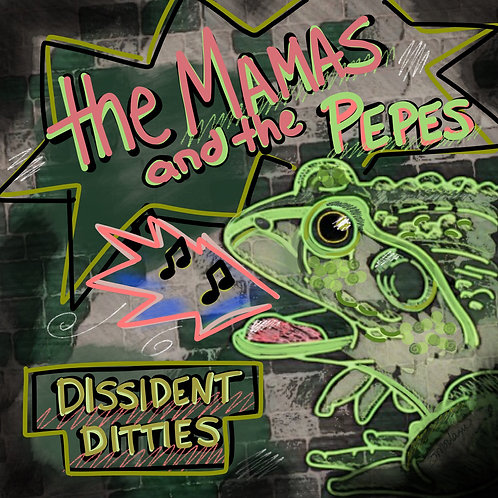 the Mamas & the Pepes - DISSIDENT DITTIES (Full Album)