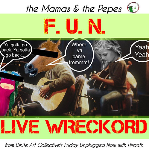The Mamas & The Pepes - F.U.N. LIVE WRECKORD plus BAT SOUP