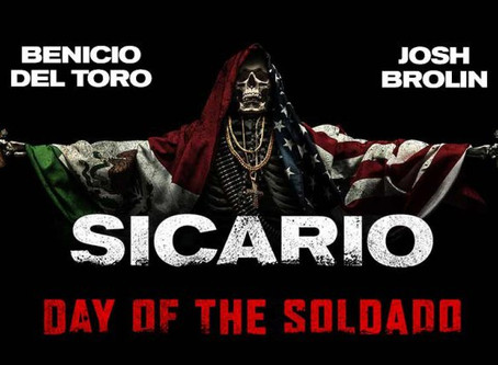 Sicario 2: Day of the Soldado: AKA Build the Wall Pronto