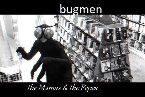 the Mamas & the Pepes - BUGMEN