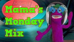 Mama's Monday Mix 04-12-2021