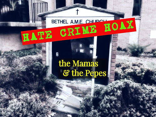 the Mamas & the Pepes - HATE CRIME HOAX