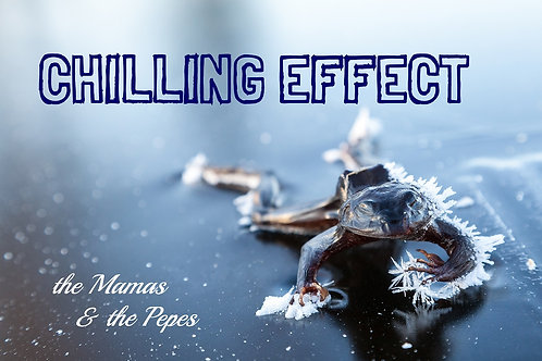 the Mamas & the Pepes - CHILLING EFFECT