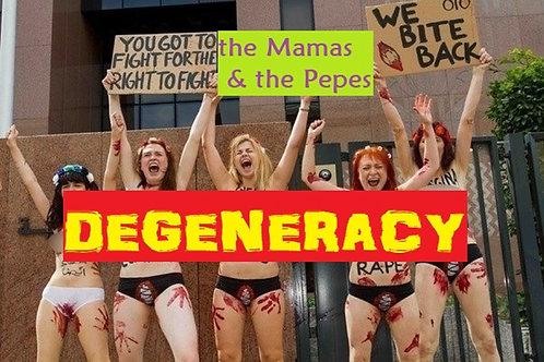 the Mamas & the Pepes - DEGENERACY