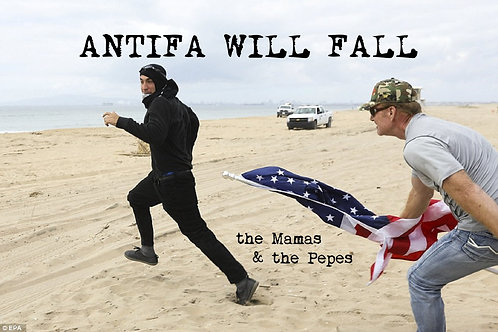 the Mamas & the Pepes - ANTIFA WILL FALL