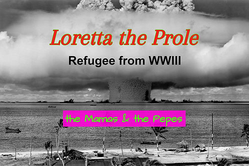the Mamas & the Pepes - LORETTA THE PROLE