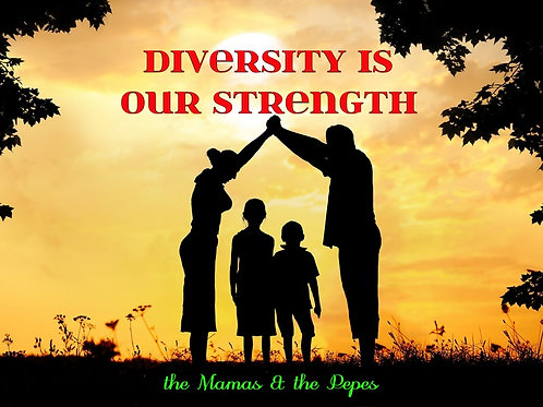 the Mamas & the Pepes - DIVERSITY IS OUR STRENGTH