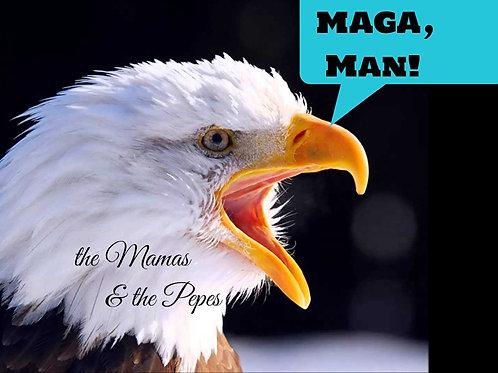 the Mamas & the Pepes - MAGA MAN