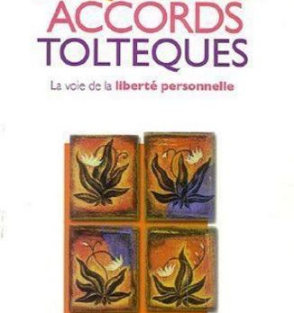 Les 4 accords toltèques de Don Miguel Ruiz