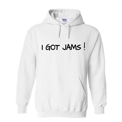 I Got Jams -  Hoodie