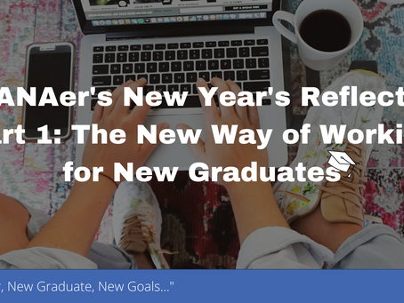 A CANAer's New Year's Reflection Part 1: The New Way of Working for New Graduates