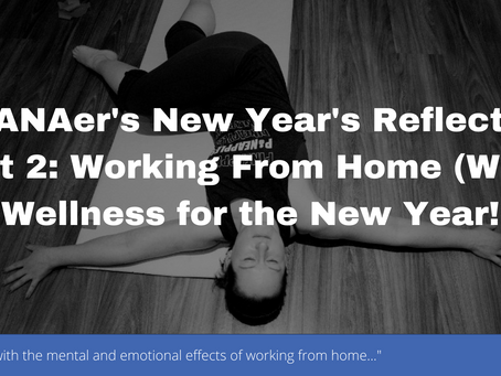 A CANAer's New Year's Reflection Part 2: Working From Home (WFH) Wellness for the New Year!