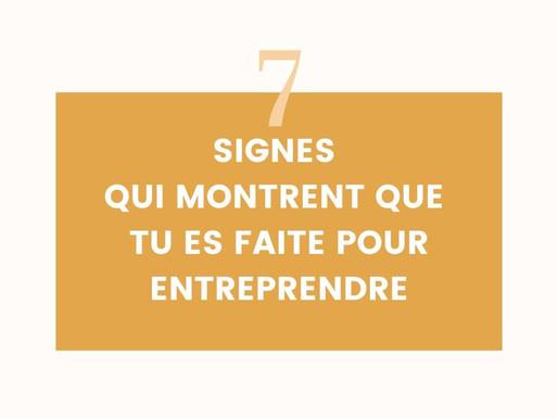 7 signes qui prouvent que tu es faite pour entreprendre