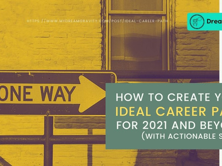 How To Create Your Ideal Career Path for 2021 and Beyond (With Actionable Steps)